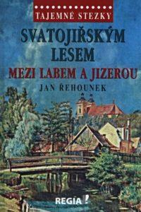 Jan Řehounek: Svatojiřským lesem mezi Labem a Jizerou