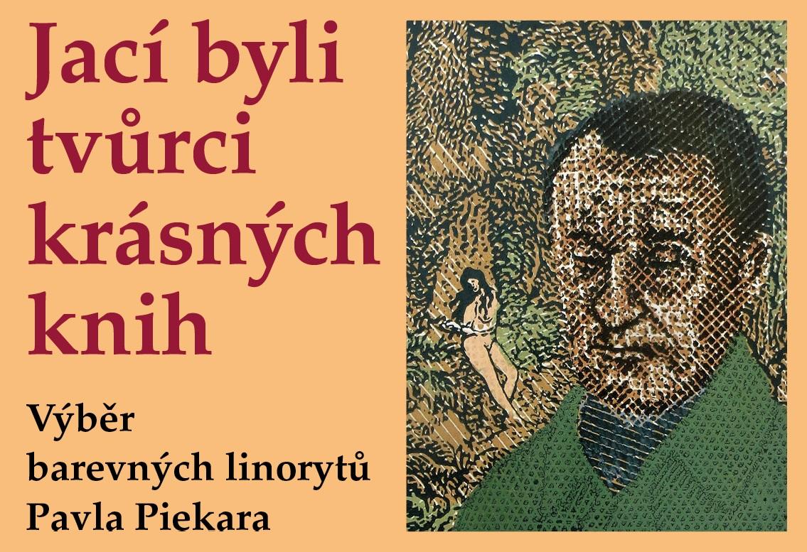 Pozvání na výstavu barevných linorytů Pavla Piekara - Jací byli tvůrci krásných knih